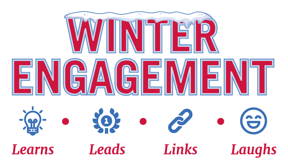 graphic that reads: Winter Engagement: Learns, Leads, Links, Laughs